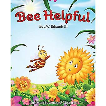 Bee Helpful by J W III Edwards - 9780991325306 Book