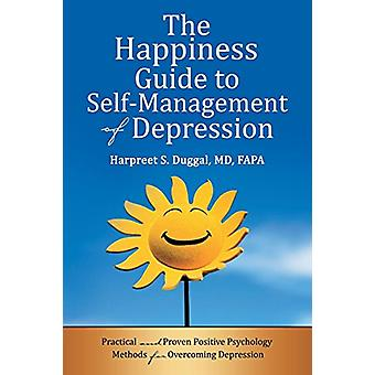 The Happiness Guide to Self-Management of Depression - Practical and P