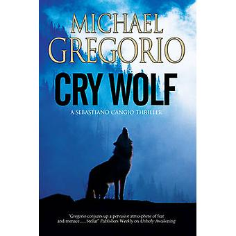 Cry Wolf - A Mafia Thriller Set in Rural Italy by Michael Gregorio - 9