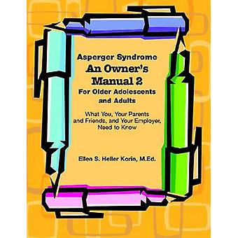 Asperger Syndrome - An Owner's Manual Two - For Older Adolescents. and