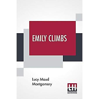 Emily Climbs by Lucy Maud Montgomery - 9789353364793 Book