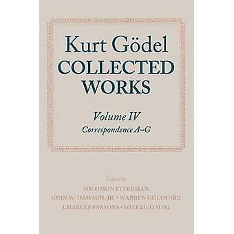 Kurt Goedel Collected Works Volume IV by Kurt Goedel