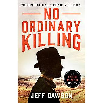 No Ordinary Killing A gripping historical crime thriller 1 An Ingo Finch Mystery