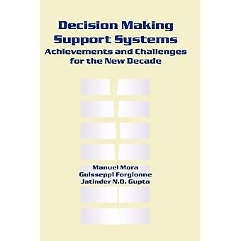 Decision Making Support Systems: Achievements, Trends, and Challenges for the New Decade