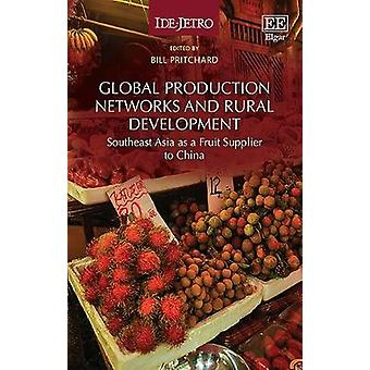 Global Production Networks and Rural Development Southeast Asia as a Fruit Supplier to China