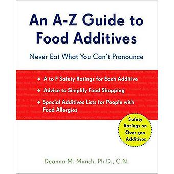 AZ Guide To Food Additives Never Eat What You Can't Pronounce Never Eat What You Can't Pronounce Meal Planner Food Counter Grocery List Shopping for Healthy Food