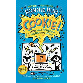 Cookie Book 3 Cookie and the Most Mysterious Mystery in the World by Konnie Huq