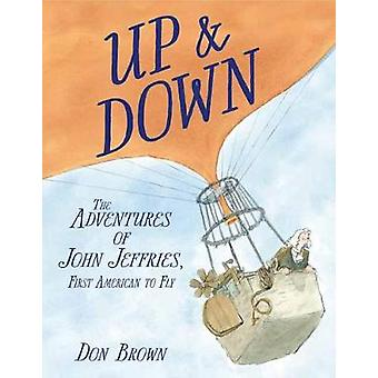Up and Down The Adventures of John Jeffries First American to Fly
