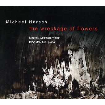 Michael Hersch - Michael Hersch: Importación de Estados Unidos los restos de las flores [CD]
