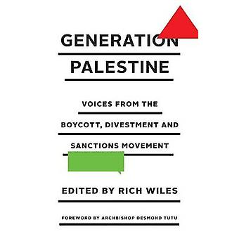 Generation Palestine - Voices from the Boycott - Divestment and Sancti