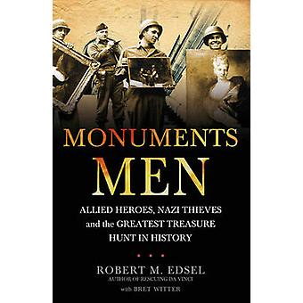 The Monuments Men - Allied Heroes - Nazi Thieves and the Greatest Trea