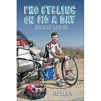Pro Cycling on $10 a Day - From Fat Kid to Euro Pro by Phil Gaimon - 9