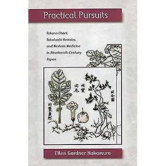 Practical Pursuits - Takano Choei - Takahashi Keisaku - and Western Me