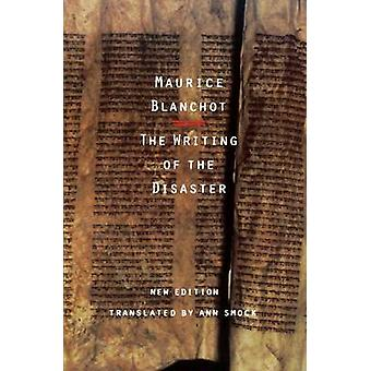 The Writing of the Disaster by Maurice Blanchot - Ann Smock - 9780803