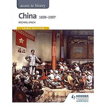 Dostęp do historii - Chiny 1839-1997 przez Michael Lynch - 9781471839184 B