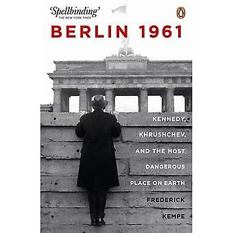 Berlim, 1961: Kennedy, Khruschev e o lugar mais perigoso da terra