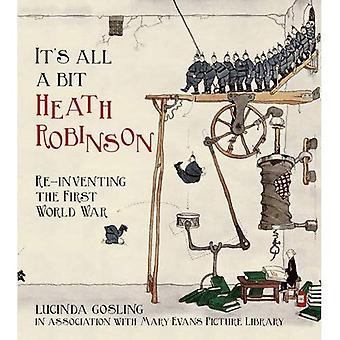 È tutto un po' Heath Robinson: re-inventare la prima guerra mondiale
