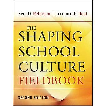 Die formgebenden Schule Kultur Fieldbook (Jossey-Bass-Bildung-Serie)