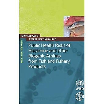 Av histamin och andra Biogeniska aminer från fisk och fiskeriprodukter (möte rapport) risker för folkhälsan
