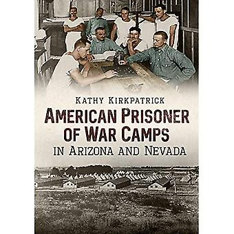 American Prisoner of War Camps in Arizona and Nevada (America Through Time)