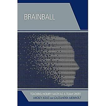 Brainball: Onderwijs onderzoek wiskunde als een teamsport