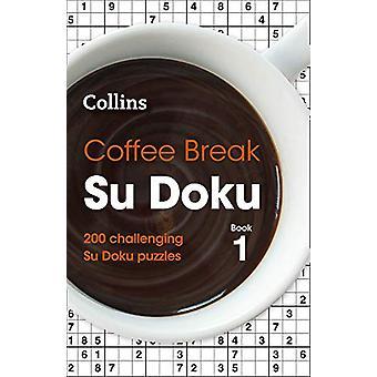 القهوة استراحة Su Doku Book 1 - 200 تحدي Su Doku الألغاز من قبل كولي