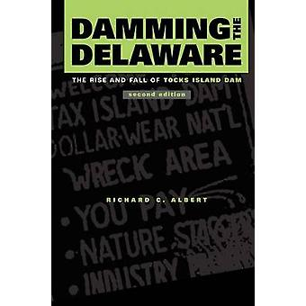 Barrage de la Delaware, The Rise and Fall du barrage Tocks île par Albert & C. Richard