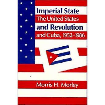 Imperial Staat und Revolution die Vereinigten Staaten und Kuba 1952 1986 von Morley & H. Morris