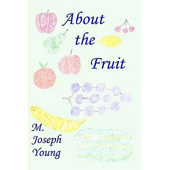 About the Fruit by Young & M. Joseph
