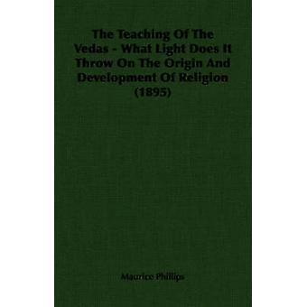 L'insegnamento dei veda quale luce viene esso generata sulla origine e sviluppo della religione 1895 da Maurice & Phillips