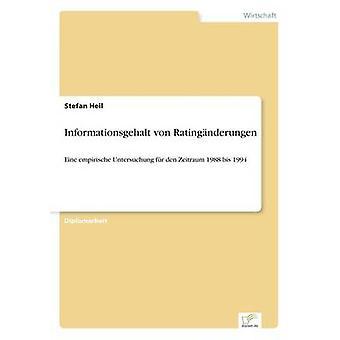 Informationsgehalt von RatingnderungenEine empirische Untersuchung fr den Zeitraum 1988 bis 1994 by Heil & Stefan