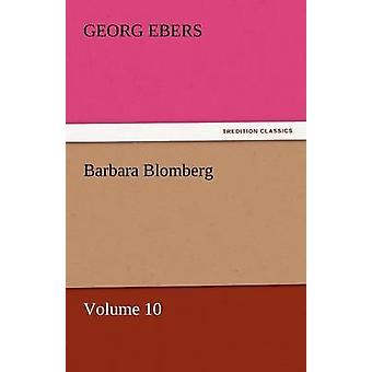 Barbara Blomberg  Volume 10 by Ebers & Georg