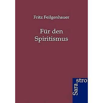 Fr den Spiritismus by Feilgenhauer & Fritz