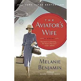 The Aviator's Wife - A Novel by Melanie Benjamin - 9780345528681 Book