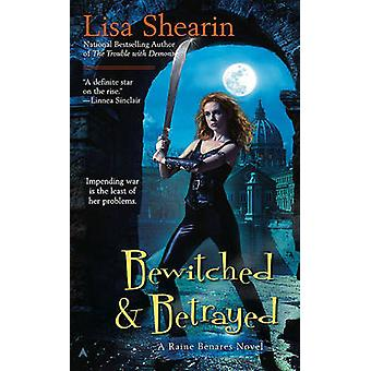 Bewitched & Betrayed by Lisa Shearin - 9780441018727 Book