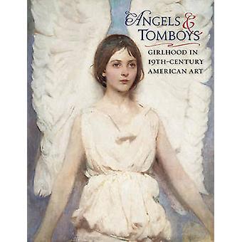 Angels and Tomboys - Girlhood in Nineteenth-century American Art (26t