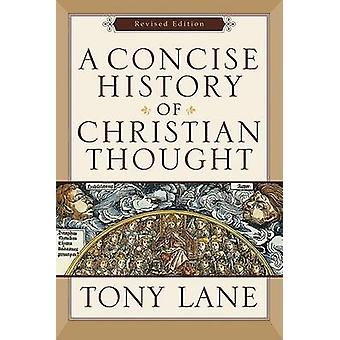 A Concise History of Christian Thought by Tony Lane - 9780801031595 B