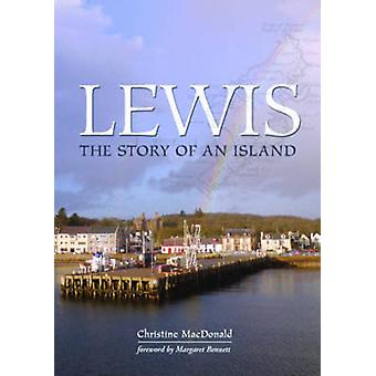 Lewis - The Story of an Island (3rd Revised edition) by Christine MacD