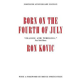 Born on the Fourth of July - 40th Anniversary Edition (40th) by Ron Ko