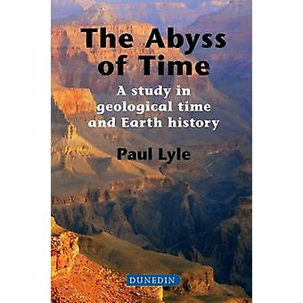 The Abyss of Time - A Study in Geological Time and Earth History - 978