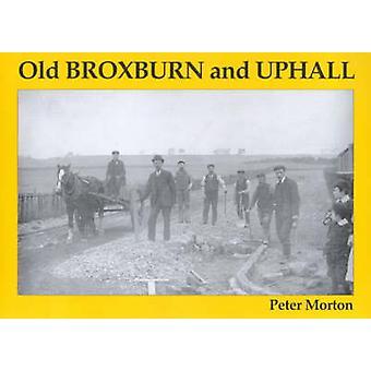 Old Broxburn and Uphall by Peter Morton - 9781840331028 Book