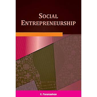 Social Entrepreneurship by C. Paramasivan - 9788177084221 Book