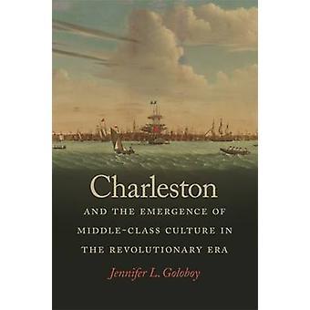 Charleston und die Entstehung der bürgerlichen Kultur in die nur
