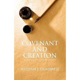 Covenant And Creation Revised 2013 by Dumbrell & William J