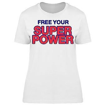 Libérez votre Super Power Tee Women-apos;s -Image par Shutterstock