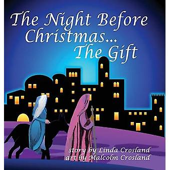 The Night Before Christmas... the Gift by Crosland & Linda