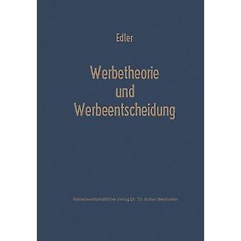 Werbetheorie und Werbeentscheidung por Edler & Folkard
