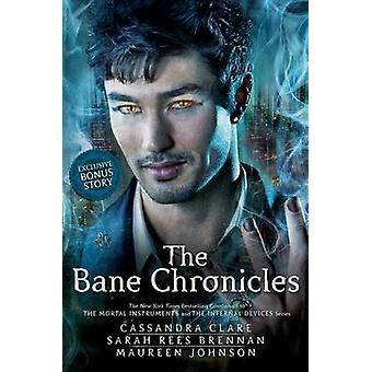 The Bane Chronicles by Cassandra Clare - Cassandra Clare - Sarah Rees