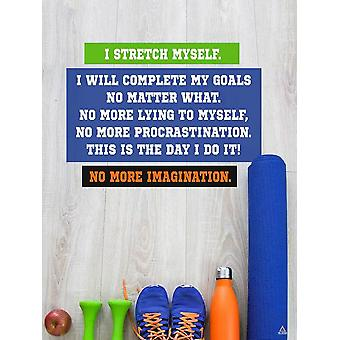 I Stretch Myself Poster Motivational Quote Fitness Gym Wall Art (18x24)