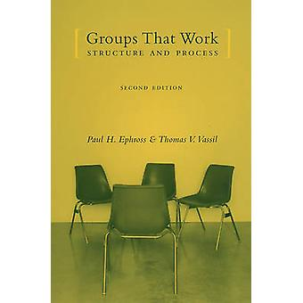 Groups That Work - Structure and Process (2nd Revised edition) by Paul